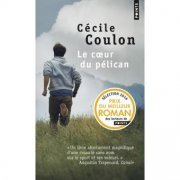 Le coeur du pélican, Cécile Coulon (Points, 2016)