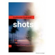 Shots, Guillaume Guéraud (Le Rouergue, 2016)